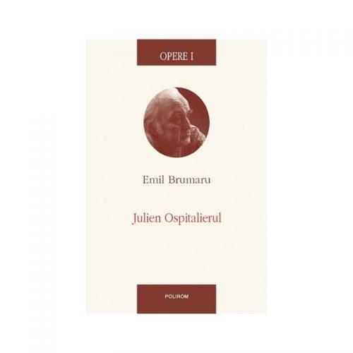 Opere I. Julien Ospitalierul (cartonat)