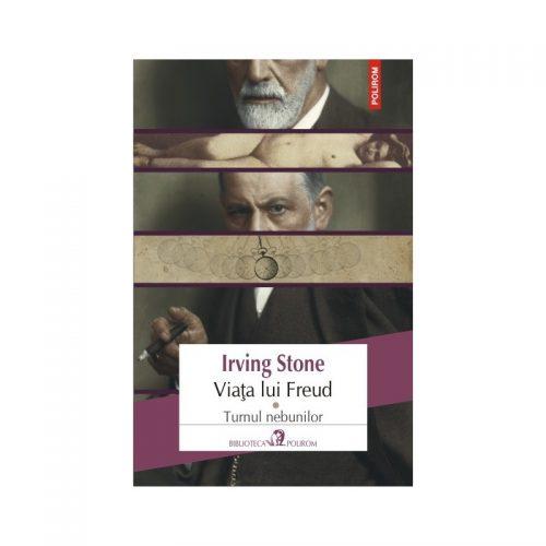 Viata lui Freud. Turnul nebunilor volumul I