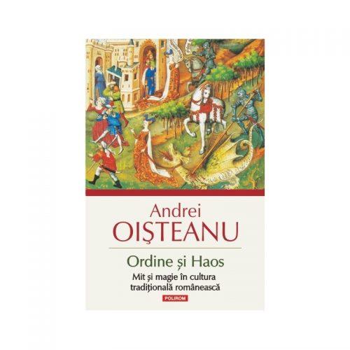 Ordine si Haos. Mit si magie in cultura traditionala romaneasca Editia a II-a, revazuta, adaugita si ilustrata