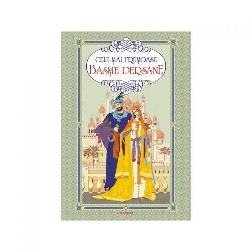 Cele mai frumoase basme persane (cartonat)
