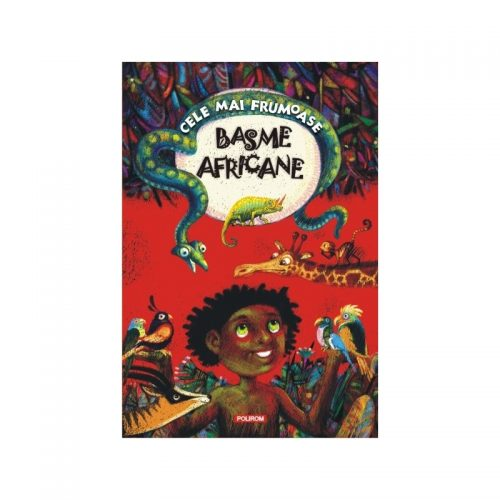 Cele mai frumoase basme africane Editia a II-a