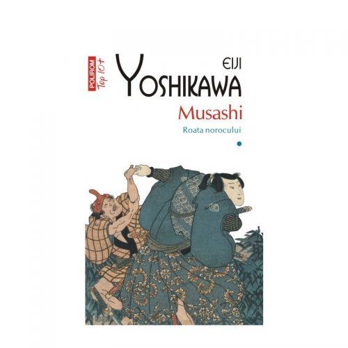 Musashi. Roata norocului volumul I