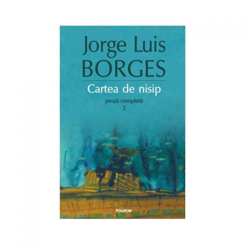 Cartea de nisip. Proza completa 2 Editia 2015