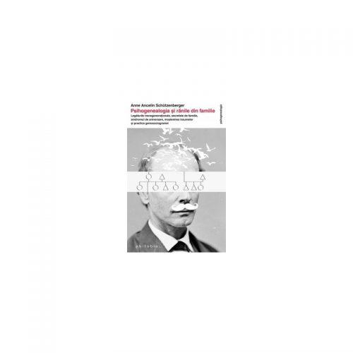 Psihogenealogia si ranile de familie (ed. tiparita)