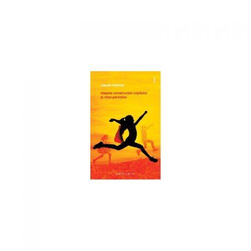 Etapele constructiei copilului si rolul parintilor (ed. tiparita)