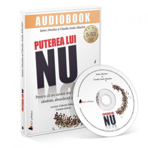 Puterea lui NU. Pentru ca un cuvant mic poate aduce sanatate, abundenta si fericire (audiobook, CD mp3)