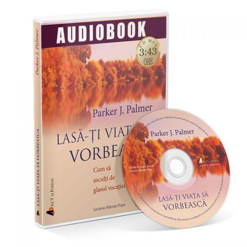 Lasa-ti viata sa vorbeasca. Cum sa asculti de glasul vocatiei (audiobook, CD mp3)